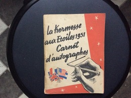 LA KERMESSE AUX ETOILRE 1951Carnet D'Autographes E.VON STROHEIM J.MARAIS S.MONTFORT N.COURCEL D.GELIN M.MICHEL Etc.... - Autographs