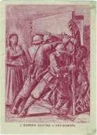 """1942-cartolina Postale In Franchigia Per Le Forze Armate """"l'Europa Contro L'antiEuropa""""viaggiata - 1900-44 Victor Emmanuel III"""