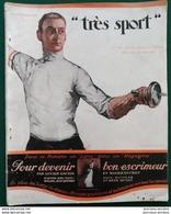 1924 Revue TRES SPORT - POUR DEVENIR BON ESCRIMEUR - ALAIN GERBAULT - SALON DE L'AUTO - DEGLAND - JEAN BERTHIER - Livres, BD, Revues