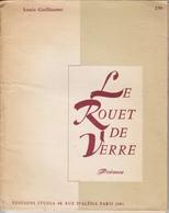 """Le Rouet De Verre, De Louis Guillaume. Avec Un Envoi à Gilbert Lamireau, Poète, Fondateur De La Revue 'Signes Du Temps"""". - Livres Dédicacés"""