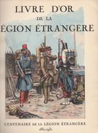 LIVRE D OR DE LA LEGION ETRANGERE CENTENAIRE 1831 1931 EDITION ORIGINALE - Livres