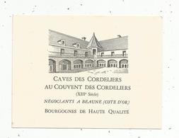 Carte De Visite , CAVES DES CORDELIERS , Au Couvent Des Cordeliers , Négociants à BEAUNE ,vin ,Bourgogne - Tarjetas De Visita