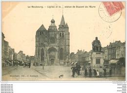 27 LE NEUBOURG. Eglise Et Statue Dupont De L'Eure 1907 - Le Neubourg