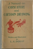 A Manual On Caricature Ans Cartoon Drawing, By L.A. Doust - Livres Anciens