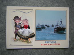 CARTE BRODEE - BRETAGNE - RETOUR DE PECHE - Brodées