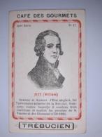"""Chromo Publicitaire """" Café  Des  Gourmets  TREBUCIEN """" /  William  PITT , Orateur Et Homme D'état Anglais  /  Vers 1880 - Tea & Coffee Manufacturers"""