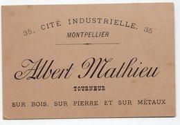 34  MONTPELLIER  ALBERT MATHIEU  TOURNEUR SUR BOIS SUR PIERRE ET SUR METAUX - Cartes De Visite