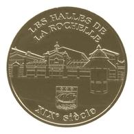 Monnaie De Paris , 2011 , La Rochelle ;Les Halles , XIXe Siècle - Monnaie De Paris