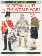 OSPREY SCOTTISH UNITS IN THE WORLD WARS REGIMENT ECOSSAIS ECOSSE GUERRE 1914 1939 - Books