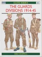 OSPREY THE GUARDS DIVISIONS 1914 1945 DIVISION DE LA GARDE ARMEE BRITANNIQUE - Books
