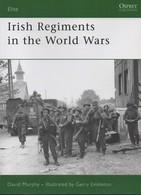OSPREY IRISH REGIMENTS IN THE WORLD WARS REGIMENT IRLANDAIS GUERRE 1914 1939 IRLANDE - Boeken