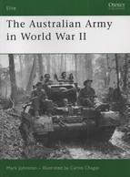 OSPREY THE AUSTRALIAN ARMY IN WWII ARMEE AUSTRALIENNE GUERRE 1939 1945 AUSTRALIE - Boeken