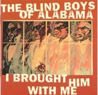 The BLIND BOYS OF ALABAMA - I Brought Him With Me - CD - GOSPEL - Chants Gospels Et Religieux