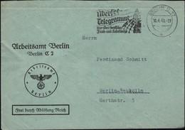 Germany - ARBEITSAMT BERLIN Dienstbrief Mit Werbestempel Telegramme Aus Übersee Berlin 29.4.1940. - Allemagne