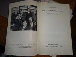 Die Saar Blieb Deutsch Ein Rückblick 1680 - 1955 - Livres, BD, Revues