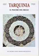 TARQUINIA IL PIACERE DEL BELLO-ALLA RICERCA DELLE ORIGINI DELL'ESTETICA DI MARCO VALLESI - Arts, Antiquity