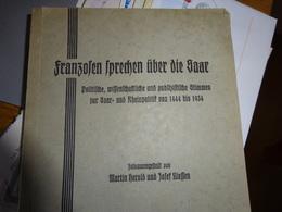 Franzosen Sprechen über Die Saar 1444 - 1934 - Livres, BD, Revues