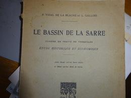 Le Bassin De La Sarre Clauses Du Traité De Versailles Etude Historique Et économique - Economie