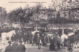 CLERMONT FERRAND       LE MARCHE AUX CHEVAUX - Clermont Ferrand