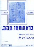 LEGGENDA TRANSATLANTICA VERSI E MUSICA DI E A MARIO PARTITURA - NTVG. - Partituras