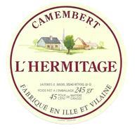 ETIQUETTE De FROMAGE..CAMEMBERT Fabriqué En ILLE Et VILAINE..L'Hermitage..Laiterie E. BRIDEL à RETIERS (35) - Formaggio
