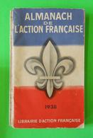 1938 Almanach De L'Action Française 288 Pages Royauté édit Librairie De L'A.F.Monarchie Franco Port/France Métropole Lys - Books, Magazines, Comics