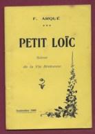 050220A - Livre F ARQUE - 1909 PETIT LOIC Scène De La Vie Bretonne - Dédicace Et Autographe De L'auteur - Folklore - Livres Dédicacés