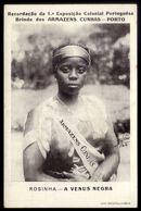 ROSINHA A Venus Negra. Postal Publicitario Dos ARMAZENS CUNHA Porto 1ª Exposição Colonial Portuguesa. ALVÃO - PORTUGAL - Porto