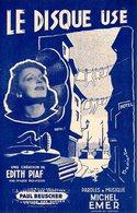 PARTITION LE DISQUE USE DE MICHEL EMER PAR EDITH PIAF - 1943 - EXC ETAT PROCHE DU NEUF - - Música & Instrumentos