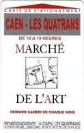CARTE DE STATIONNEMENT A BANDE MAGNÉTIQUE VILLE DE CAEN 14 CALVADOS MARCHE DE L'ART LES QUATRANS - Francia
