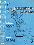 PARTITION ET V'LAN PASSE MOI L'EPONGE DE JACQUES MARTIN PAR FERNAND RAYNAUD - 1964 - EXC ETAT PROCHE DU NEUF - - Musique & Instruments