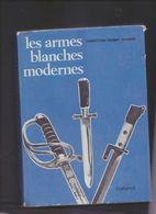 Les Armes Blanches Modernes - Armes Blanches