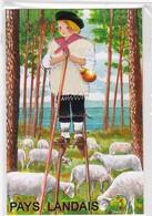 CARTE BRODEE: PAYS LANDAIS: Le LANDAIS  Sur Ses échasses Pour La Garde Des Moutons - Brodées