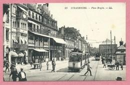 67 - STRASBOURG - Place Broglie  - Editeur L.L. N° 93 - Tram - Tramway - Strassenbahn - Strasbourg