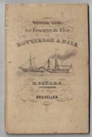 GUIDE Des Voyageus Du Rhin De Rotterdam A Bale. Gerard 1845 Bruxelles Avec  Une Carte Pliée De 115 Cm - Livres, BD, Revues