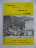 Magazine Des Tramways à Vapeur Et Des Secondaires N° 12 : La Ligne De La LOZERE Des Chemins De Départementaux - Chemin De Fer & Tramway