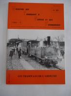 Magazine Des Tramways à Vapeur Et Des Secondaires N° 22 : LES TRAMWAYS DE L'ARDECHE - Détails Sur Les Scans - Railway & Tramway