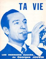 TROMPETTE - PARTITION TA VIE DE ET PAR GEORGES JOUVIN - 1969 - EXC ETAT COMME NEUF - - Musique & Instruments