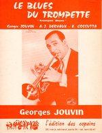 TROMPETTE - PARTITION LE BLUES DU TROMPETTE DE ET PAR GEORGES JOUVIN - 1965 - EXC ETAT COMME NEUF - - Musique & Instruments