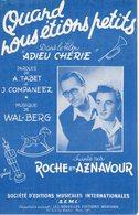 PARTITION QUAND NOUS ETIONS PETITS DE TABET / CAMPANEEZ / WAL-BERG PAR AZNAVOUR ET ROCHE - 1946 - TB ETAT - - Música De Películas
