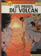 Jacques Martin Alix  Les Proies Du Volcan - Alix
