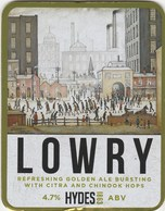 HYDES BREWERY (MANCHESTER, ENGLAND) - LOWRY - PUMP CLIP FRONT - Letreros