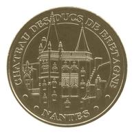 Monnaie De Paris , 2011 , Nantes , Château Des Ducs De Bretagne , Tour De La Couronne D'or - Monnaie De Paris