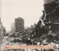 Photographie 15x18 TOURS Bombardée Par Les Anglo Américains. Agence Rvd. - 1939-45