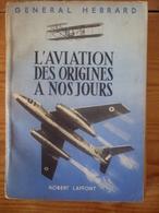 L'aviation Des Origines à Nos Jours - HEBRARD (Général) - Oorlog 1914-18