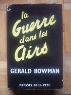 La Guerre Dans Les Airs - BOWMAN Gerald - Oorlog 1914-18