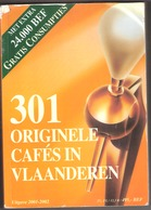 301 Originele Cafés In Vlaanderen-Kaffee-Café-Bob. Hendrickx-Uitgave 2001-2002-Bier-Bière-Brasserie-taverne- 344blz.rare - Belgium