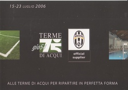 Pubblicitaria Calcio Juventus Ritiro Terme Di Acqui 15-23 Luglio 2006 Fg - Calcio