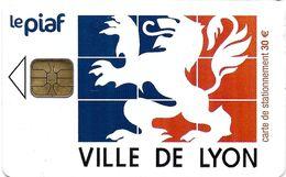 CARTE  A PUCE STATIONNEMENT PIAF VILLE LYON 69 RHONE LION 04/12 1.000 EX - Francia