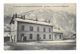(25928-73) Saint Michel De Maurienne - La Gare - Le Fort Du Télégraphe - Saint Michel De Maurienne